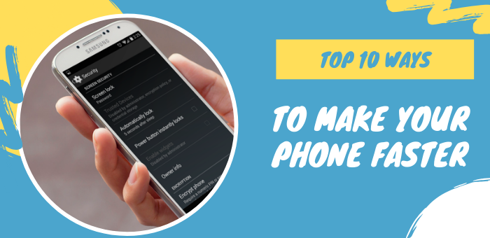 10 Ways To Make Your Phone Faster
